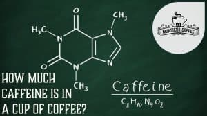 How much caffeine in coffee?