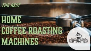home coffee roasting machines